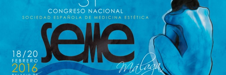 SEME 2016: Congreso Nacional de Medicina Estética